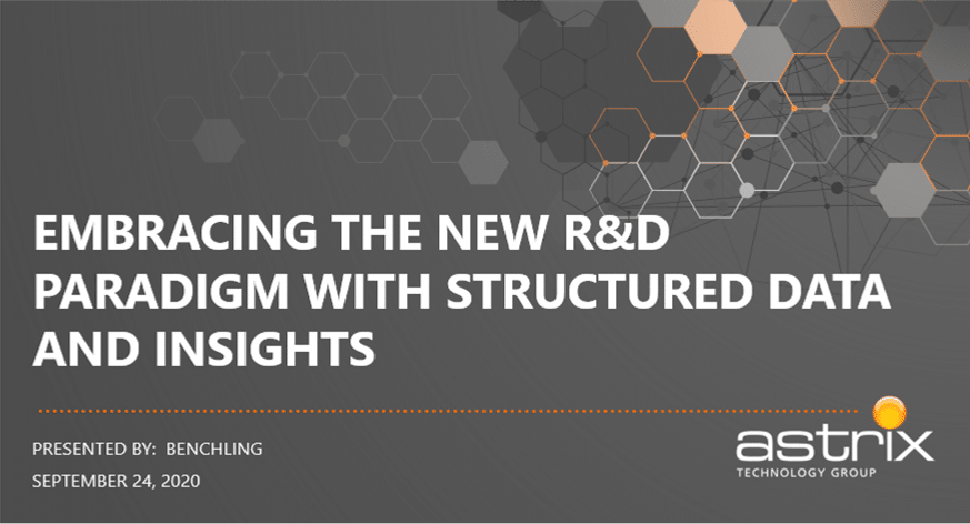 Astrix & Benchling - Embracing the New R D Paradigm with Structured Data and Insights