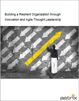 Building a Resilient Organization through Innovation and Agile Thought Leadership
